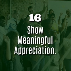SHOW MEANINGFUL APPRECIATION.