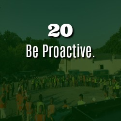 BE PROACTIVE.