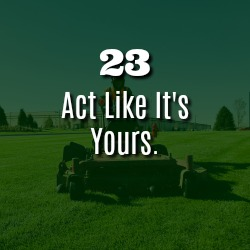 ACT LIKE IT'S YOURS.