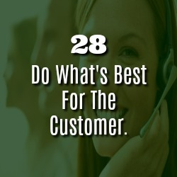 DO WHAT'S BEST FOR THE CUSTOMER.